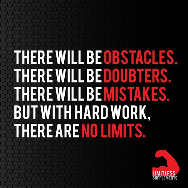 There will be obstacles, there will be doubters, there will be mistakes, but with hard work, there are NO LIMITS.  #createyourselfbecomelimitless