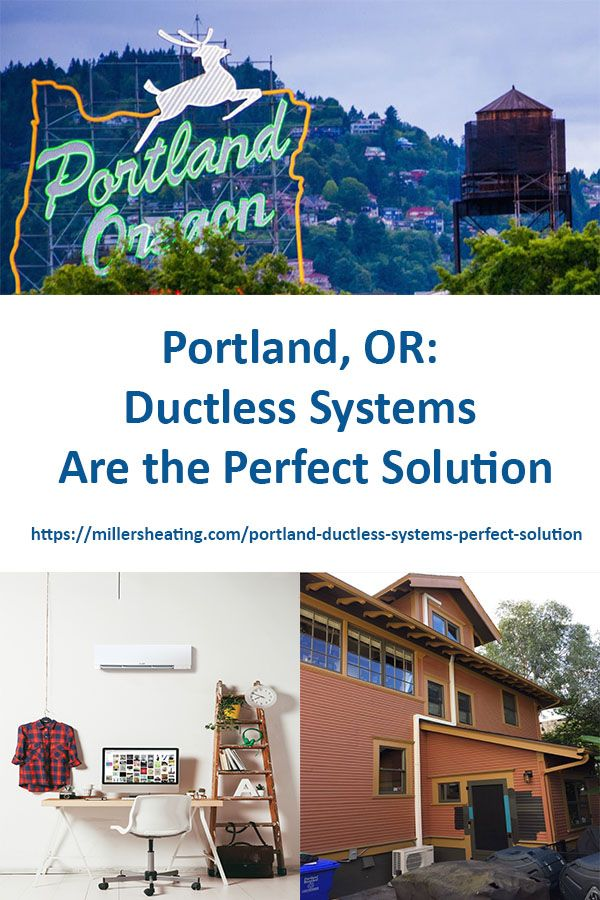 Portland Ductless Systems Are The Perfect Solution With Images