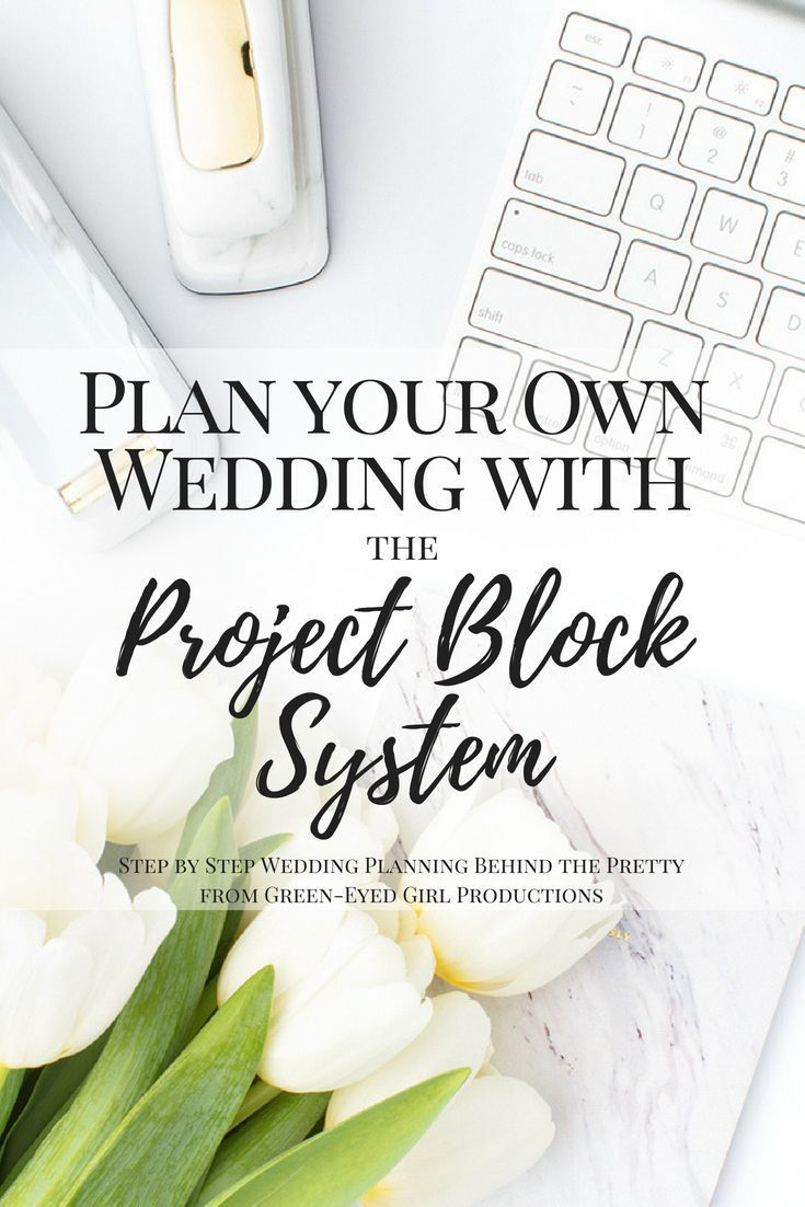How To Plan A Wedding In 6 Months Easy Use The Project Block System From Green Eyed Productions And Go At Your Own Pace This O Bridal Trends