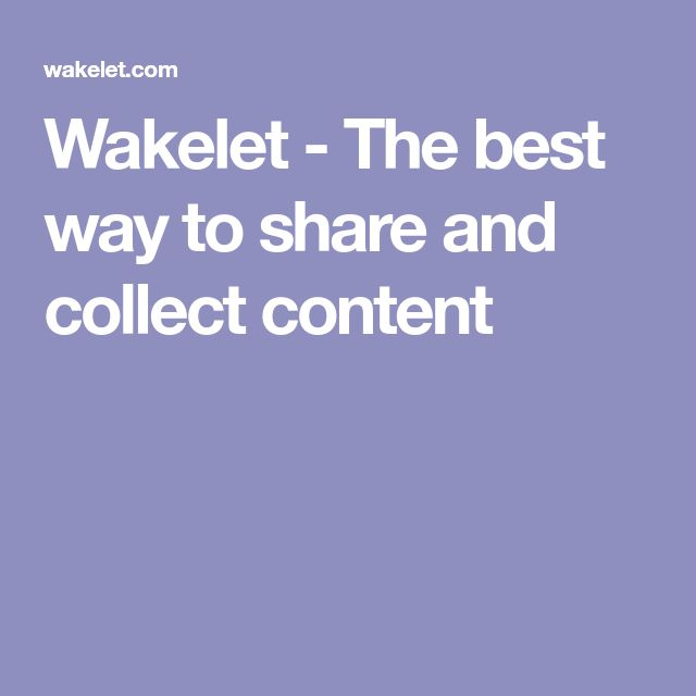 Wakelet - The best way to share and collect content