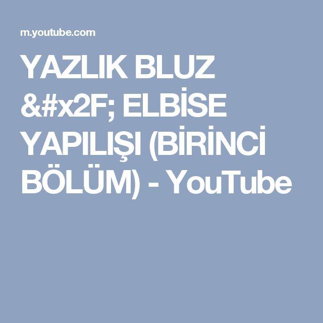 YAZLIK BLUZ / ELBİSE YAPILIŞI (BİRİNCİ BÖLÜM) - YouTube