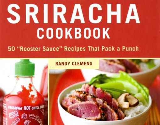 Sriracha Cookbook/ The Sriracha Cookbook contains 50 unbelievably creative and delicious recipes that feature the one and only Rooster Sauce, Sriracha. There are recipes for breakfast, lunch, dinner and dessert that you have to try! http://shopfor20.com/product/sriracha-cookbook/