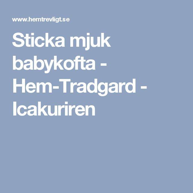Sticka mjuk babykofta - Hem-Tradgard - Icakuriren