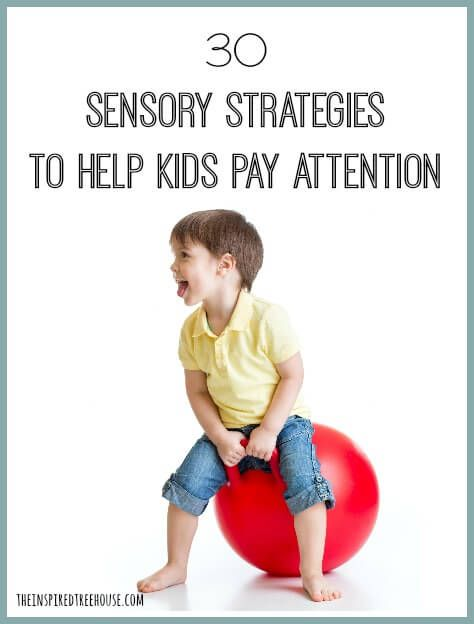 Awesome ideas to feed a child's sensory system to help them pay attention!