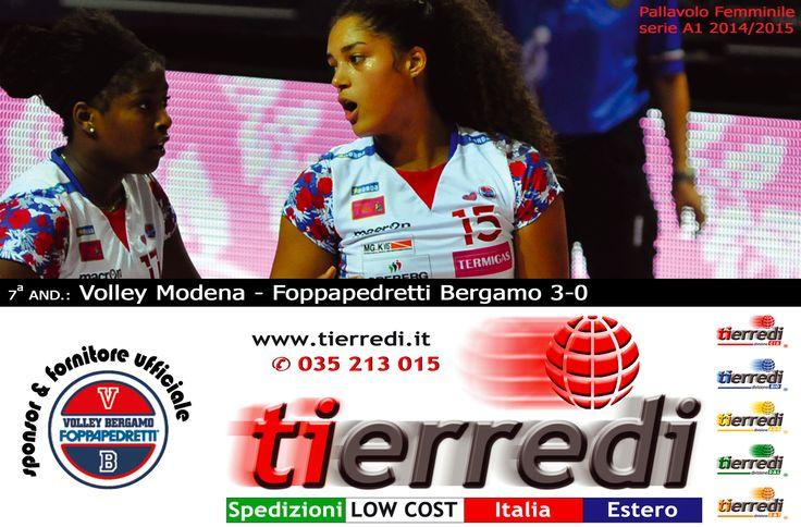 Pallavolo Femminile serie A1 2014/2015 7a and.: Volley Modena - Foppapedretti Bergamo 3-0  Tierredi & lo sport • ✆ 035 213 015 • www.tierredi.it