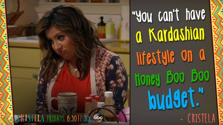 """You can't have a kardashian lifestyle on a Honey Boo Boo budget."" #Cristela!:"