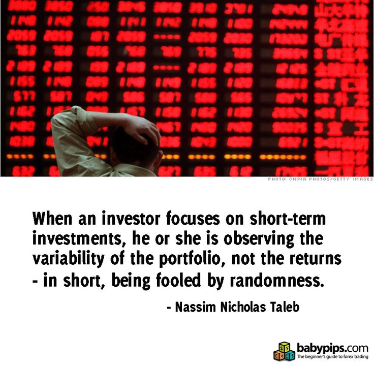 When an investor focuses on short-term investments, he or she is observing the variability of the portfolio, not the returns -in short, being fooled by randomness by Nassim Nicholas Taleb