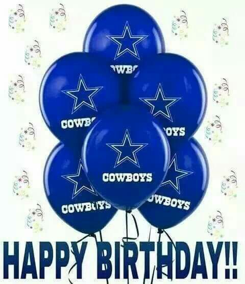 Happy Birthday Cowboys Fan Dallas Cowboys Pinterest Cowboys