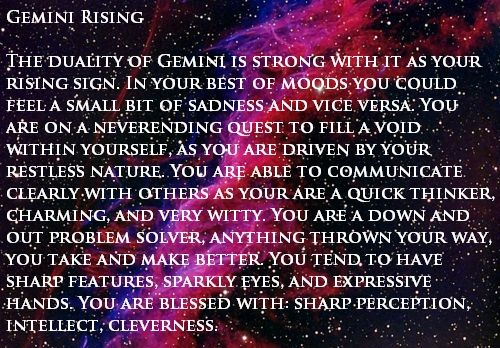 Gemini Ascendant / Rising. Some of this is true, including the bits with the hands.