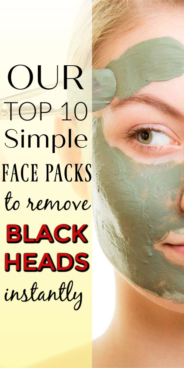 Our top 10 most simple face packs to remove blackheads instantly