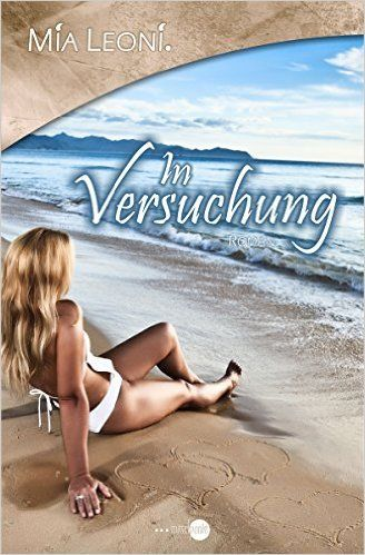 In Versuchung eBook: Mia Leoni: Amazon.de: Kindle-Shop