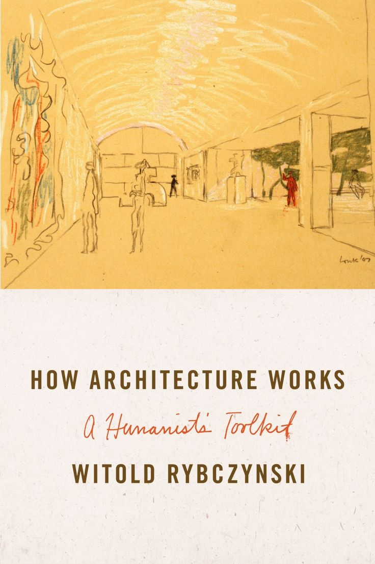 Review: 'How Architecture Works: A Humanist's Toolkit,' by Witold Rybczynski
