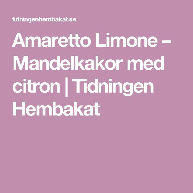 Amaretto Limone – Mandelkakor med citron | Tidningen Hembakat