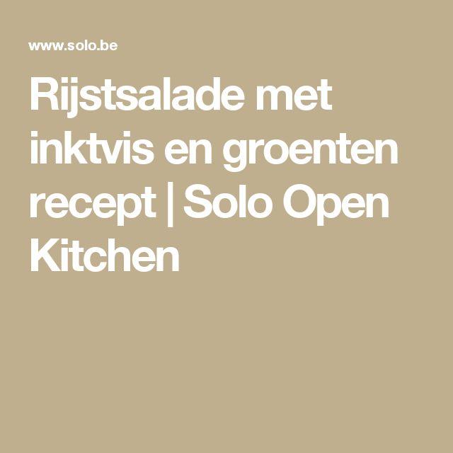 Rijstsalade met inktvis en groenten recept | Solo Open Kitchen