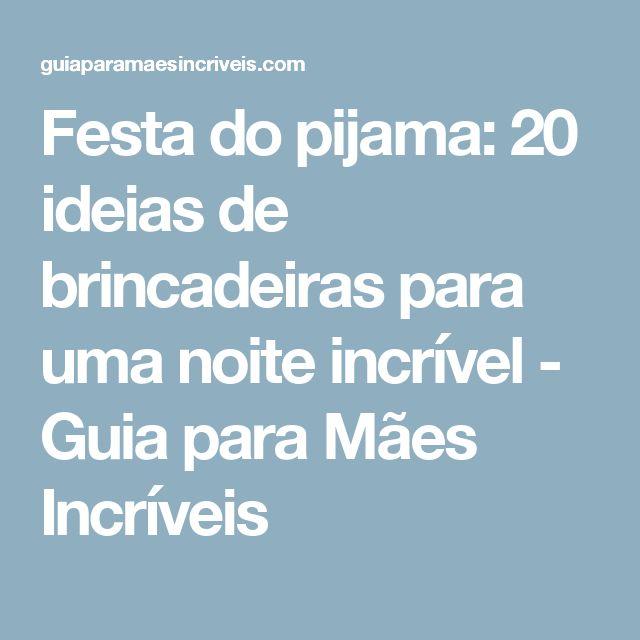 Festa do pijama: 20 ideias de brincadeiras para uma noite incrível - Guia para Mães Incríveis