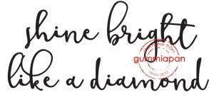 Shine bright lika diamond | Gummiapan