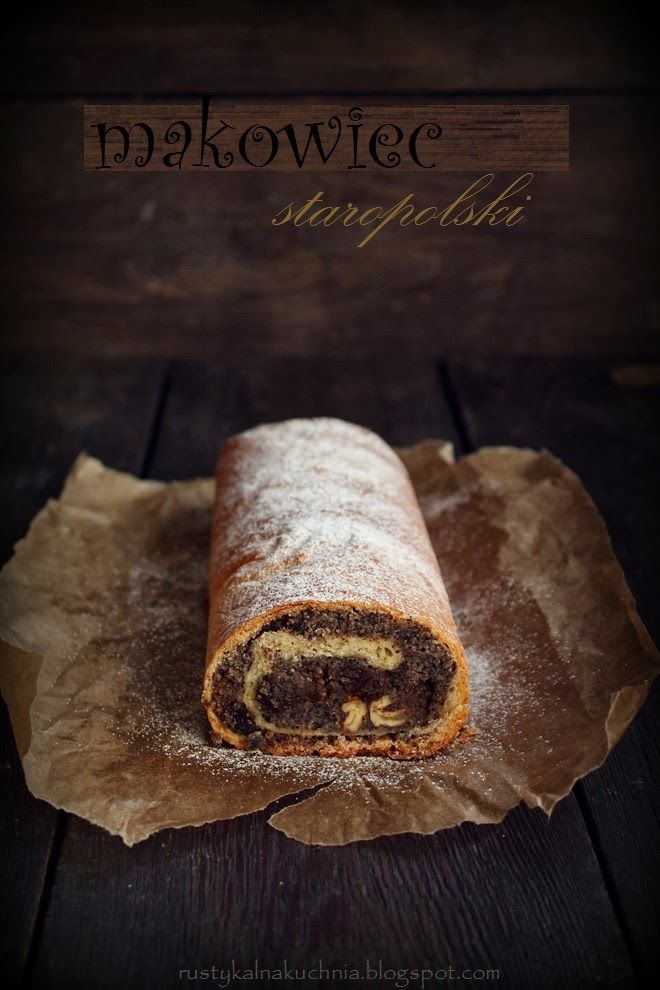 rustykalna kuchnia - cooking at home: Makowiec staropolski