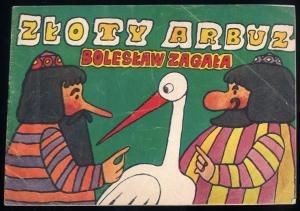 Zloty arbuz.: Zagala Boleslaw:
