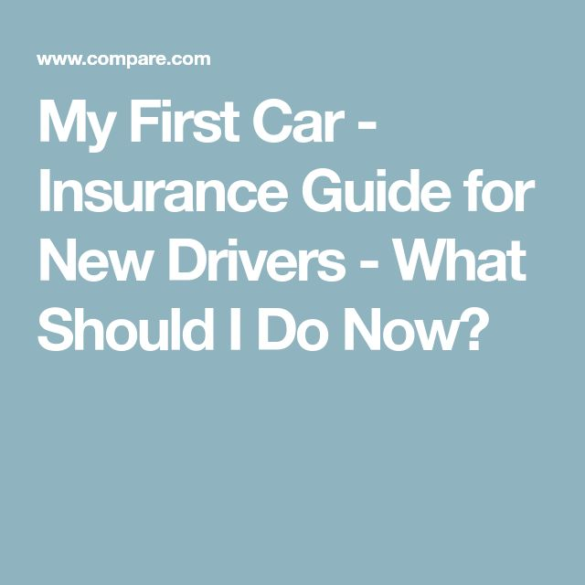 My First Car - Insurance Guide for New Drivers - What Should I Do Now?
