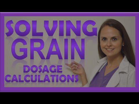 Grains Nursing Dosage Calculations Problems | Dosage & Calculation Nursing School (Video 8) - YouTube