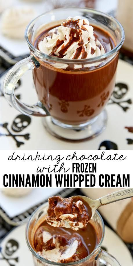 Dreamy!  Hot Drinking Chocolate with Frozen Cinnamon Whipped Cream!  Whip 1 cup whipping cream with ½ teaspoon cinnamon, ½ teaspoon vanilla, and ⅓ cup powdered sugar.  Pipe into swirls and then freeze until solid.  Place the heavenly frozen puffs on top o