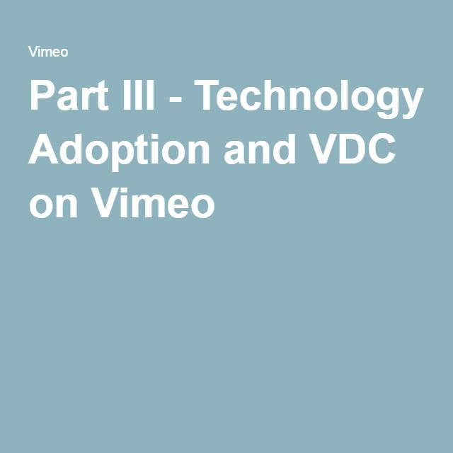 Part III - Technology Adoption and VDC on Vimeo