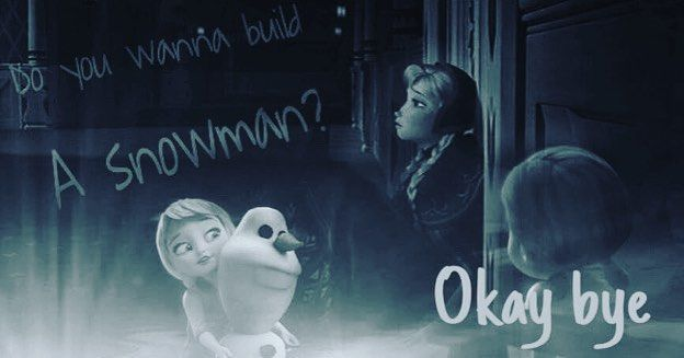 Don't know if this is okay. If it isn't I will make something else @livelifeeverything  #beautiful #frozen #sad #okaybye #doyouwanttobuildasnowman #disney #princess #disneyprincess #elsa #anna  #quote #sad #blues #snowman #olaf #cute #nostalgia #memory #cry #idinamenzel #kristenbell #door #knock #song #sadsongs http://misstagram.com/ipost/1544187665363903209/?code=BVuDoAMjiLp
