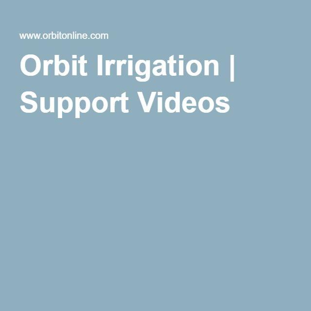 Orbit Irrigation | Support Videos