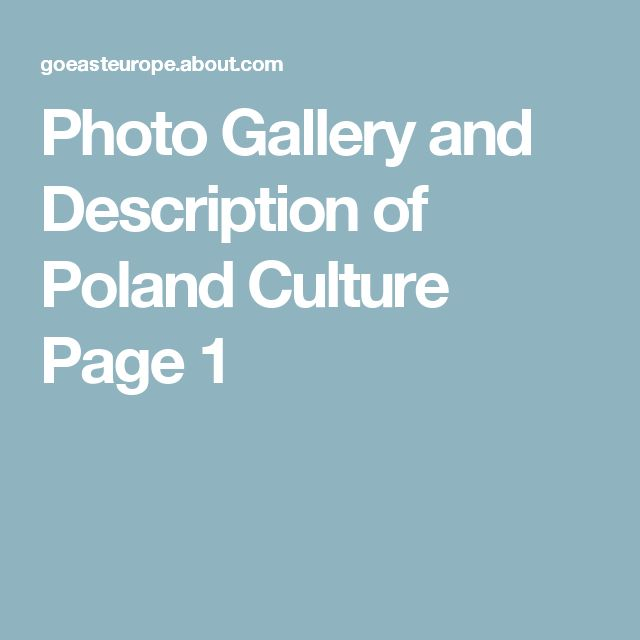 Photo Gallery and Description of Poland Culture Page 1