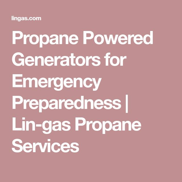 Propane Powered Generators for Emergency Preparedness | Lin-gas Propane Services