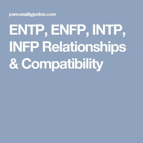 ENTP, ENFP, INTP, INFP Relationships & Compatibility