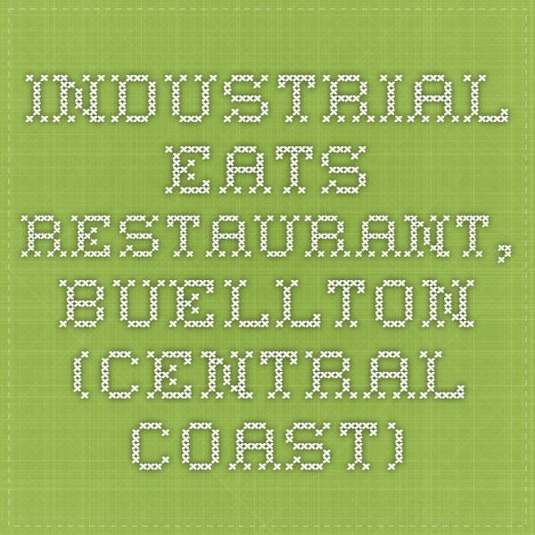 Industrial Eats Restaurant, Buellton (Central Coast)