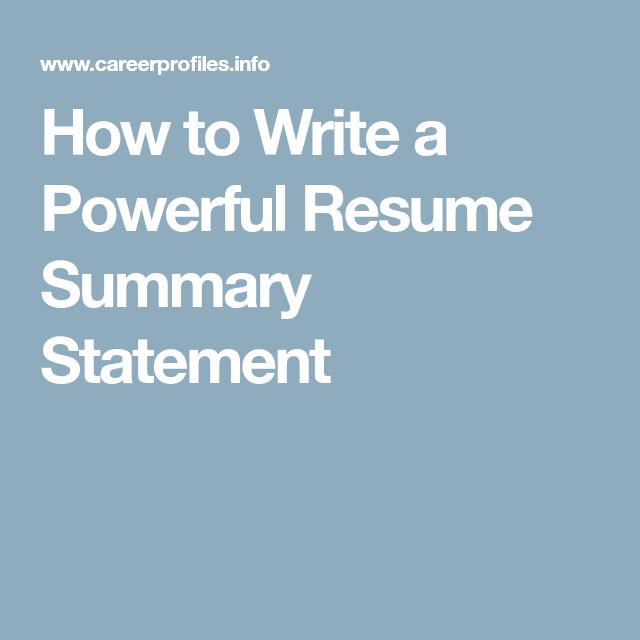 How to Write a Powerful Resume Summary Statement