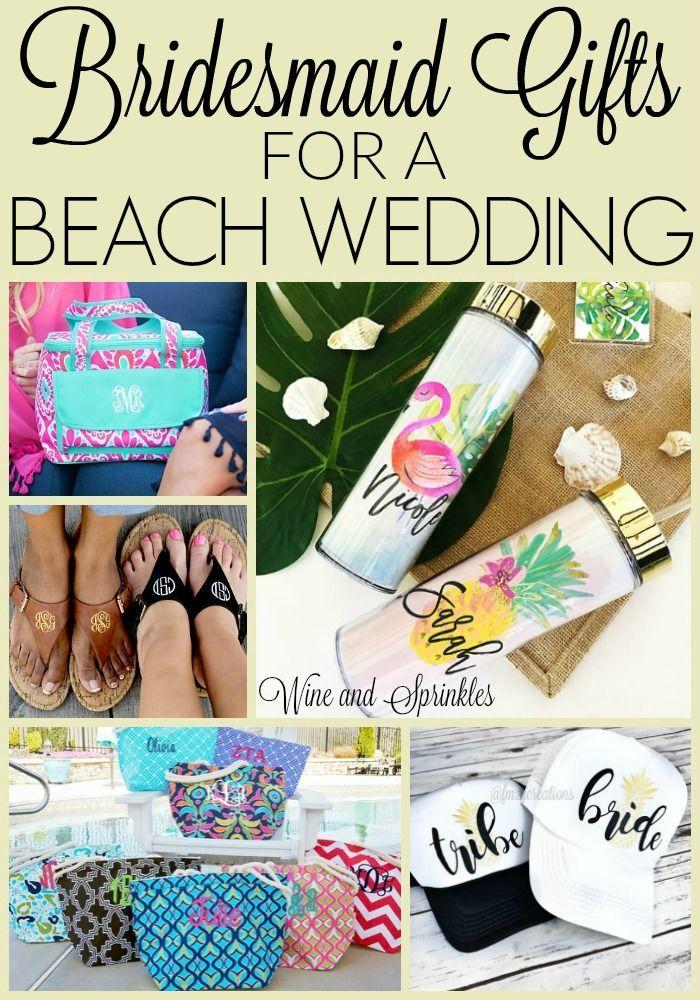 Unique Bridesmaids Gifts For A Beach Wedding Beach Wedding