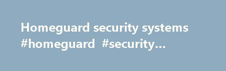 Homeguard security systems #homeguard #security #systems http://spain.nef2.com/homeguard-security-systems-homeguard-security-systems/  # ALARM SYSTEMS PRETORIA GAUTENG SOUTH AFRICA If the telkom line is not working, then Please note that prices on all imported Equipment are constantly in revision. Indicated prices may change without notice! All that is necessary for the triumph of evil is that good men do nothing. Edmund Burke 1729-1795 One who is silent when there are those around him who…
