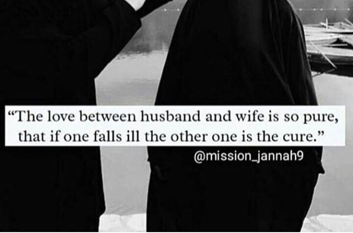 Equality. Supportive. Spouse. Islam. Cure for sickness in more than just one aspect.
