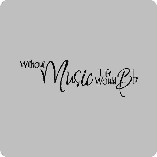 Without Music Life Would B....Music Wall Quotes Words Sayings Wall Lettering. $12.99, via Etsy.