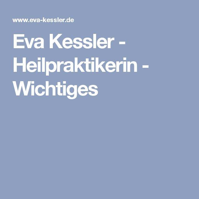 Eva Kessler - Heilpraktikerin - Wichtiges