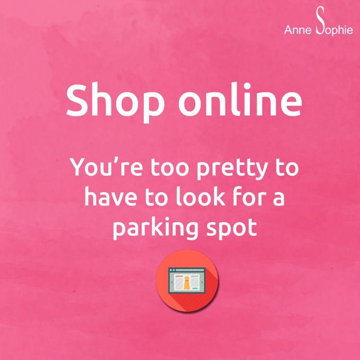 FR: Shopping en ligne. Tu es trop jolie que pour avoir à regarder après une place de parking.  NL: Shopping online. Je bent te mooi om te zoeken naar een parkeerplaats.