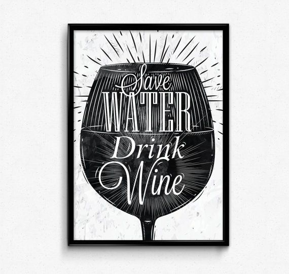 Save Water Drink Wine Printable wall art Instant by theprintcraft