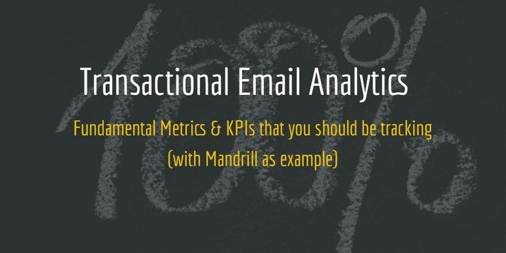 A how-to on Transactional email analytics and tracking important metrics and KPIs with data from Mandrill, Blendo and a dashboard with Re:Dash.