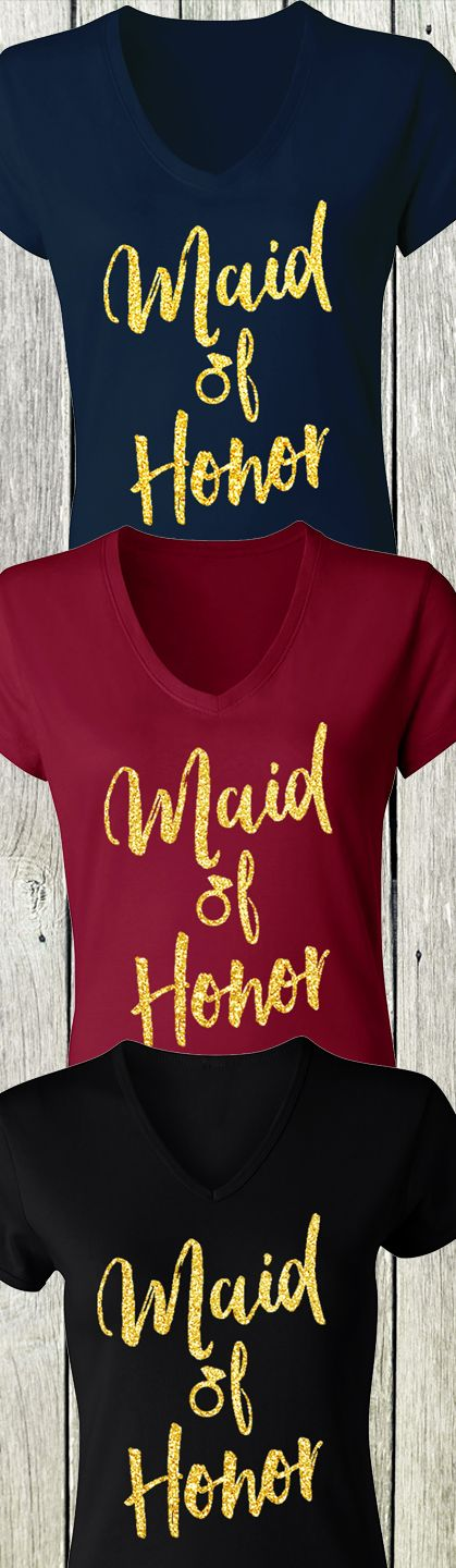 Gold Glitter MAID OF HONOR #Wedding Shirts! Available in Black, Merlot Red, and Navy Blue at www.MrsBridalShop.com. Buy 2 Save 10%, Buy 4 Save 15%, Buy 8+ SAVE 20%!