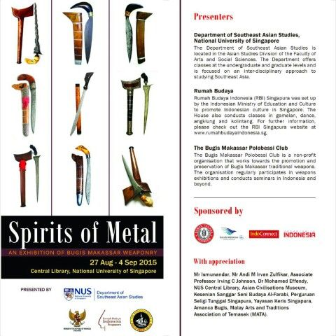 An Exhibition of Bugis Makassar Weaponry in Singapore 27 August -4 September 2015.
