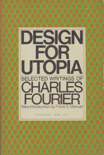 Design for Utopia: Selected Writings of Charles Fourier:   Book by Charles Fourier