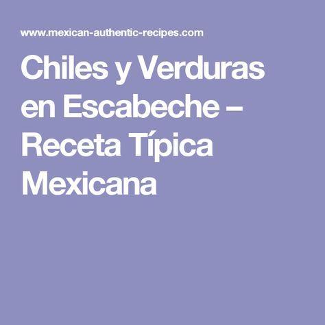 Chiles y Verduras en Escabeche – Receta Típica Mexicana