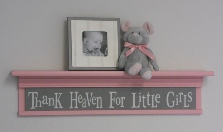 "Pink and Gray Nursery Decor Baby Girl Gift - Thank Heaven For Little Girls - Sign on 30"" Shelf Pink Grey. $48.00, via Etsy."