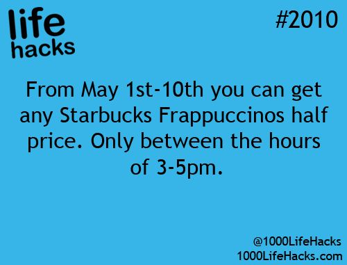 Half price Frappuccinos at Starbucks till the 10th.