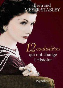 12 couturières qui ont changé l'Histoire, Meyer-Stabley Bertrand