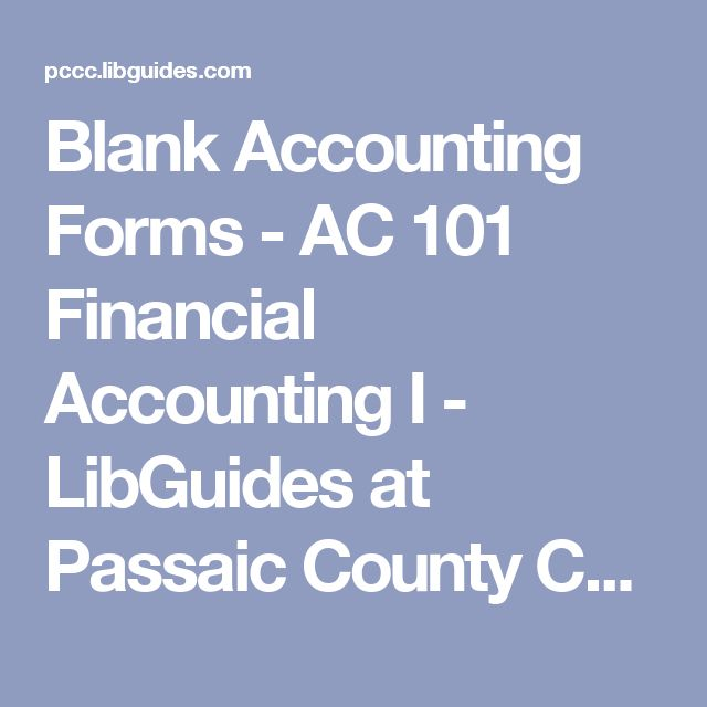 Blank Accounting Forms - AC 101 Financial Accounting I - LibGuides - printable accounting forms