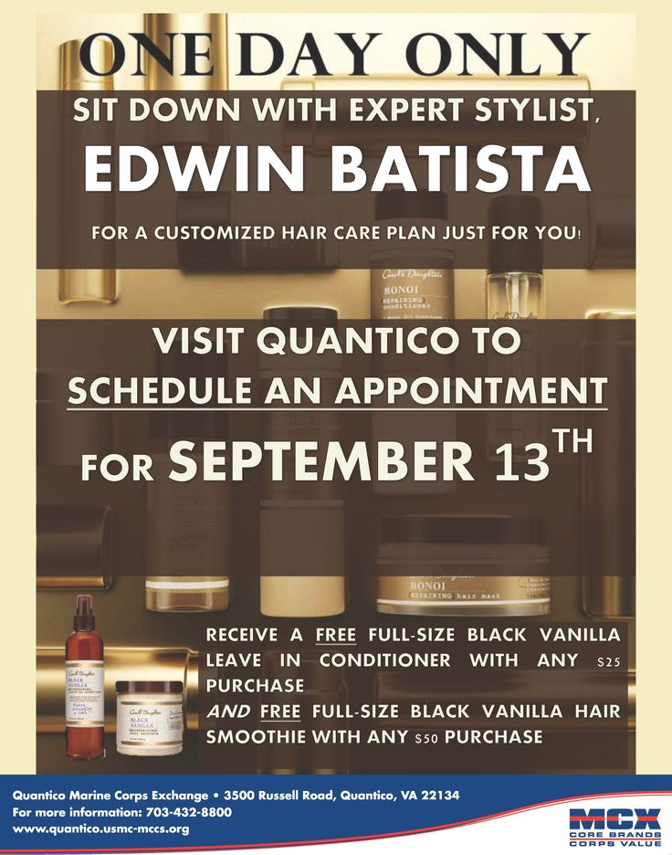 Sit down with Edwin Batista for a customized hair care plan just for you. Visit the Quantico MCX to schedule your appointment for 13 September.